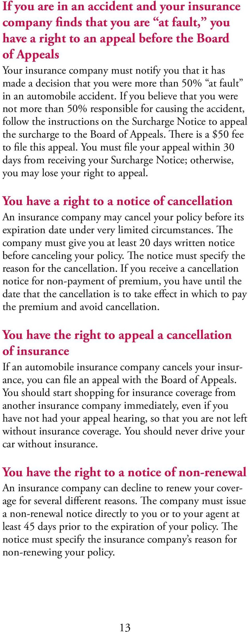 If you believe that you were not more than 50% responsible for causing the accident, follow the instructions on the Surcharge Notice to appeal the surcharge to the Board of Appeals.