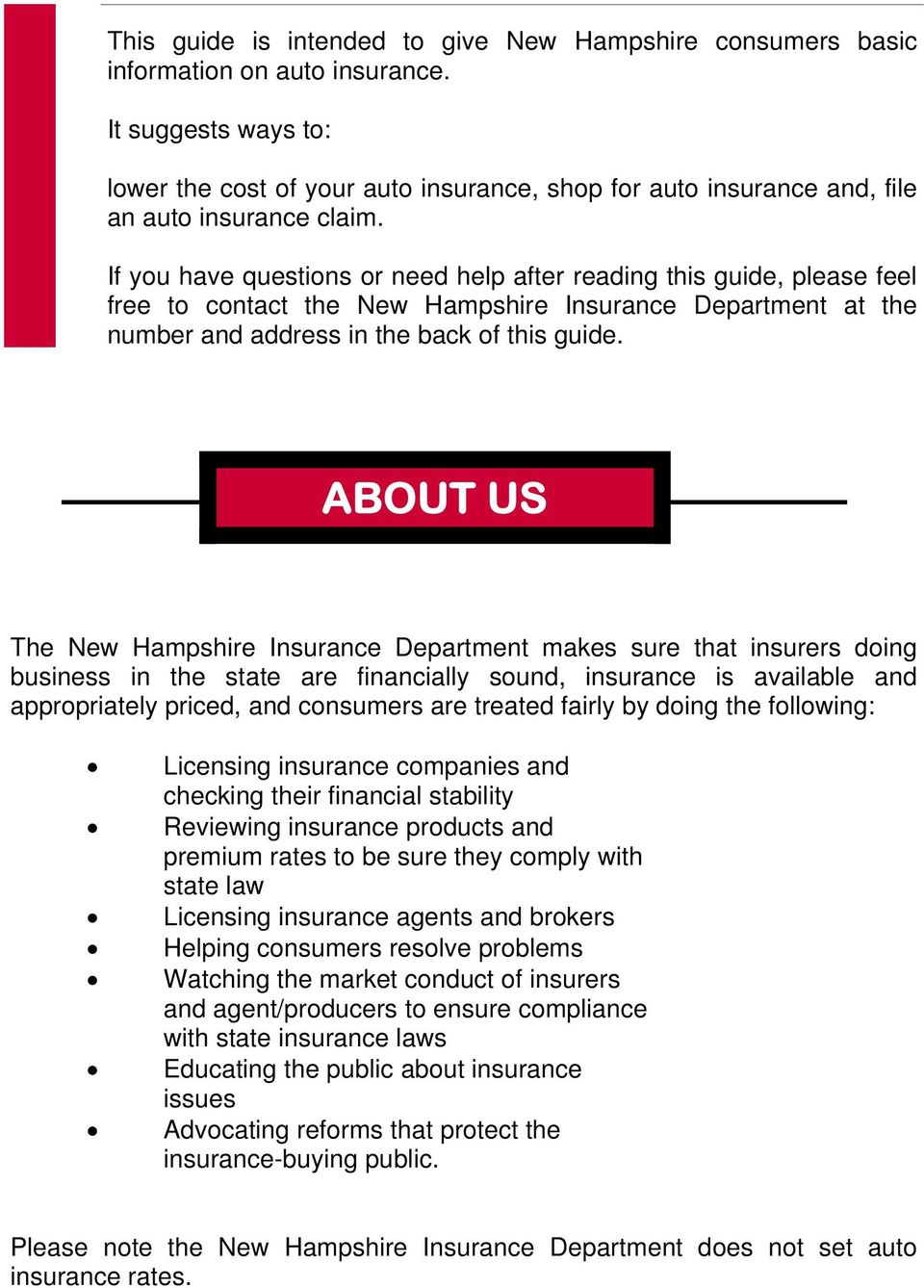 If you have questions or need help after reading this guide, please feel free to contact the New Hampshire Insurance Department at the number and address in the back of this guide.