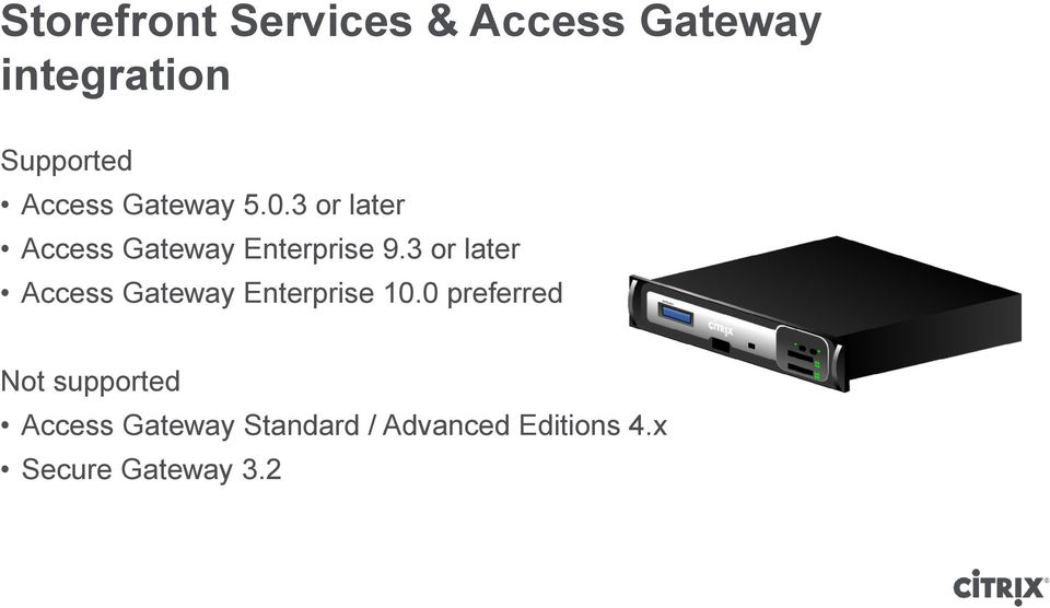 3 or later Access Gateway Enterprise 10.