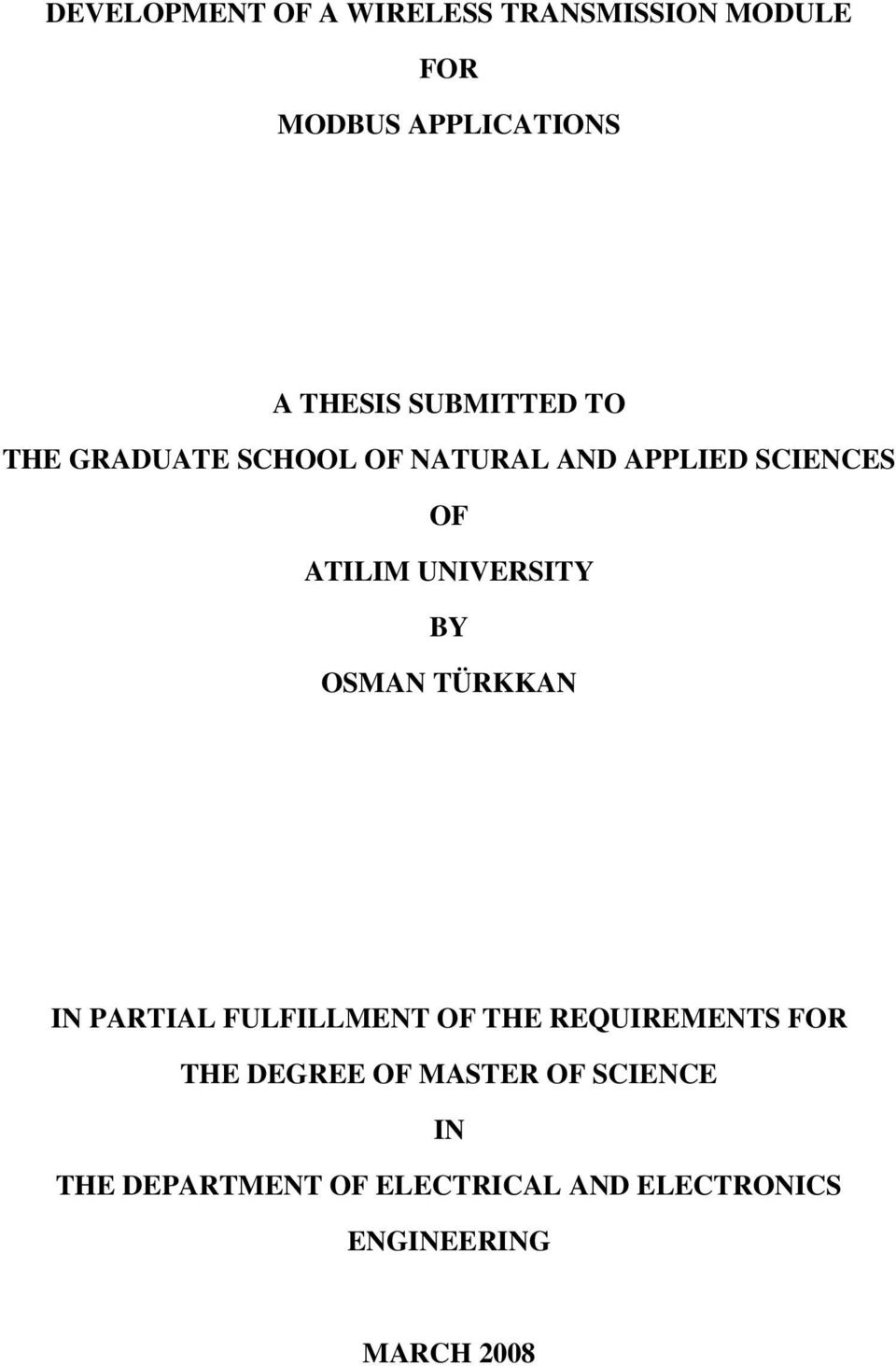 UNIVERSITY BY OSMAN TÜRKKAN IN PARTIAL FULFILLMENT OF THE REQUIREMENTS FOR THE