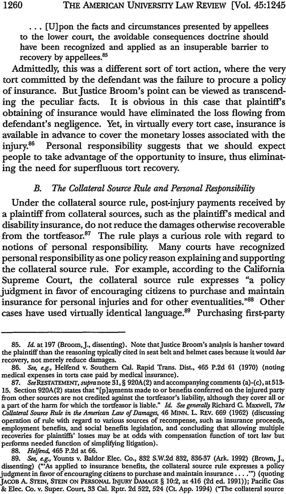 appellees.' Admittedly, this was a different sort of tort action, where the very tort committed by the defendant was the failure to procure a policy of insurance.