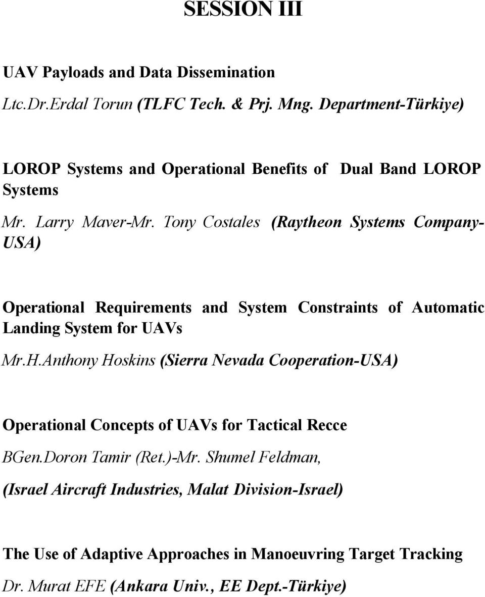 Tony Costales (Raytheon Systems Company- USA) Operational Requirements and System Constraints of Automatic Landing System for UAVs Mr.H.