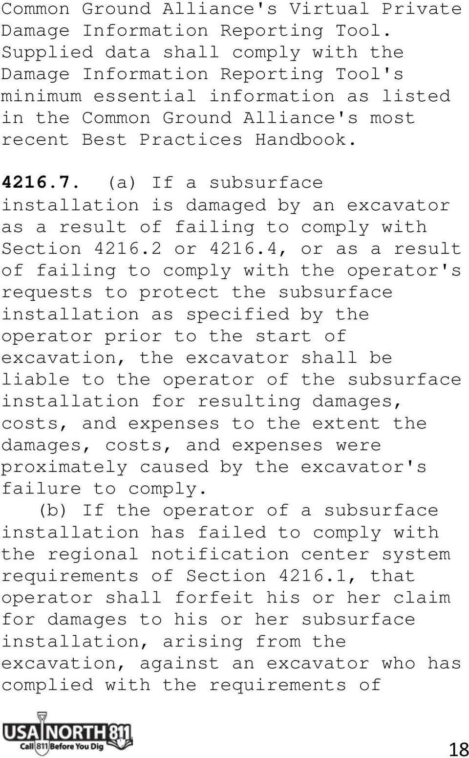 (a) If a subsurface installation is damaged by an excavator as a result of failing to comply with Section 4216.2 or 4216.