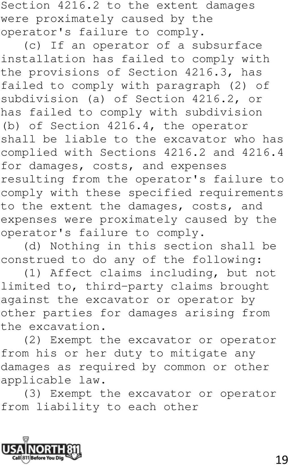 2, or has failed to comply with subdivision (b) of Section 4216.4, the operator shall be liable to the excavator who has complied with Sections 4216.2 and 4216.