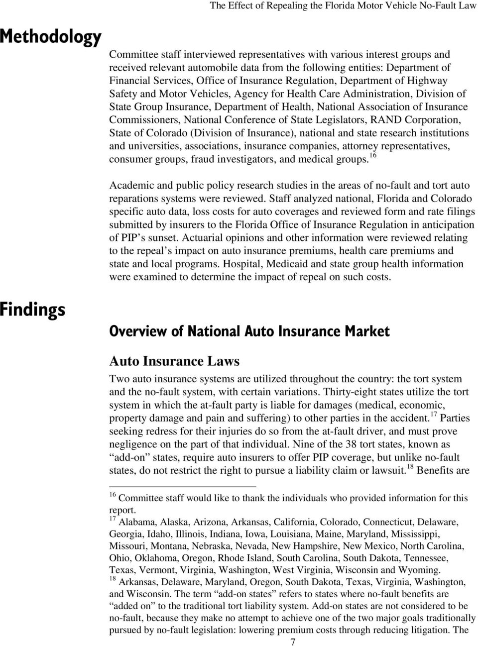 Insurance Commissioners, National Conference of State Legislators, RAND Corporation, State of Colorado (Division of Insurance), national and state research institutions and universities,