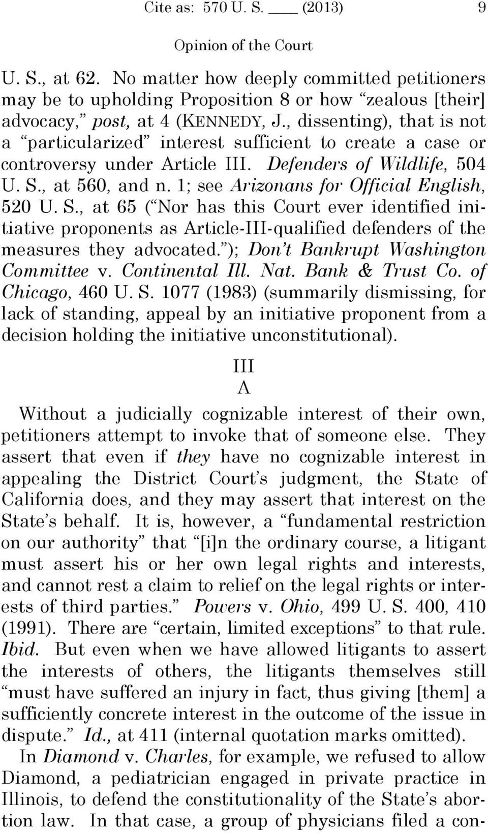 1; see Arizonans for Official English, 520 U. S., at 65 ( Nor has this Court ever identified initiative proponents as Article-III-qualified defenders of the measures they advocated.