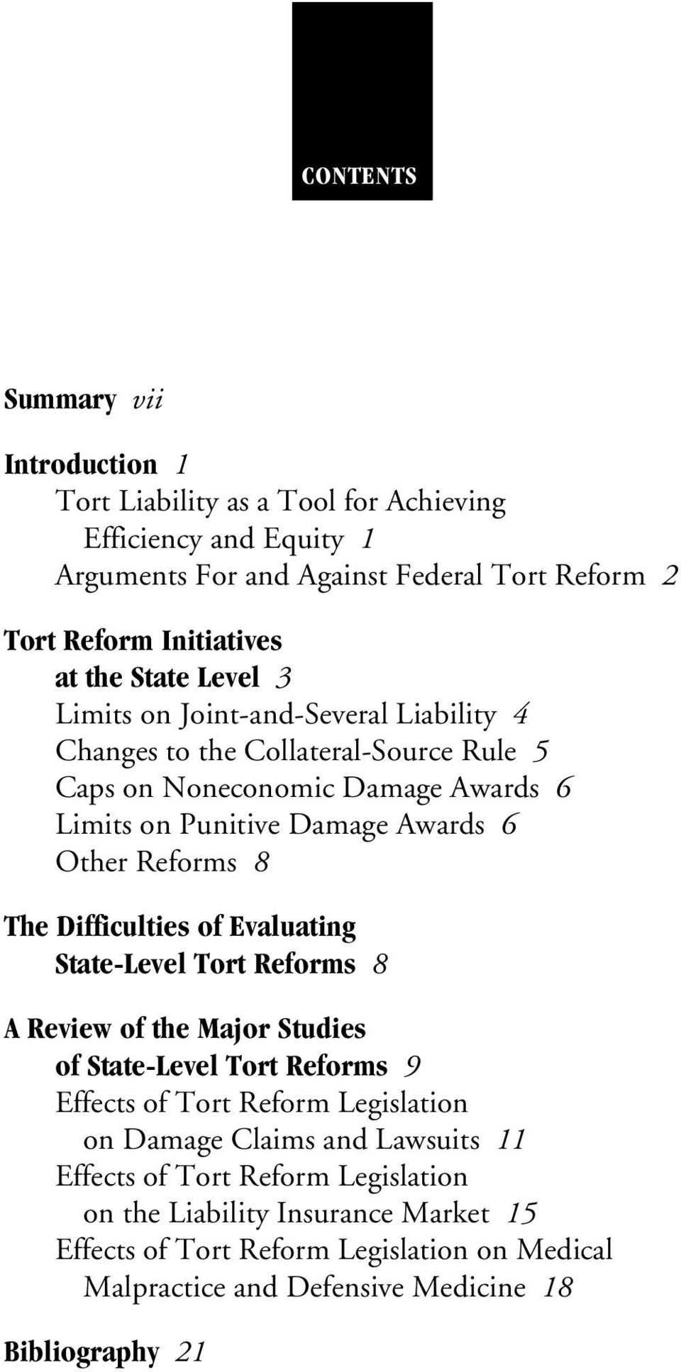 8 The Difficulties of Evaluating State-Level Tort Reforms 8 A Review of the Major Studies of State-Level Tort Reforms 9 Effects of Tort Reform Legislation on Damage Claims and