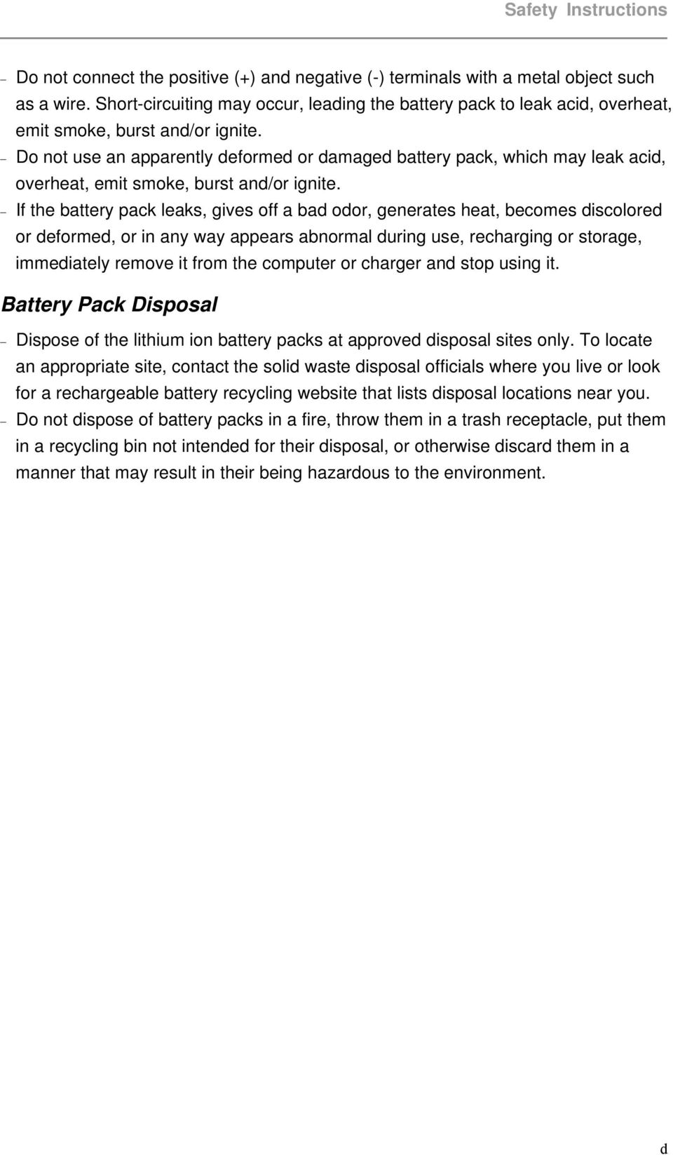 Do not use an apparently deformed or damaged battery pack, which may leak acid, overheat, emit smoke, burst and/or ignite.