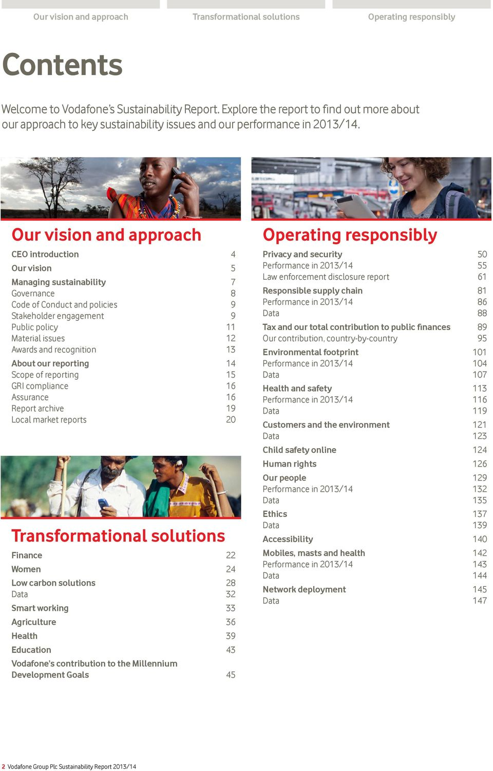 Our vision and approach CEO introduction 4 Our vision 5 Managing sustainability 7 Governance 8 Code of Conduct and policies 9 Stakeholder engagement 9 Public policy 11 Material issues 12 Awards and