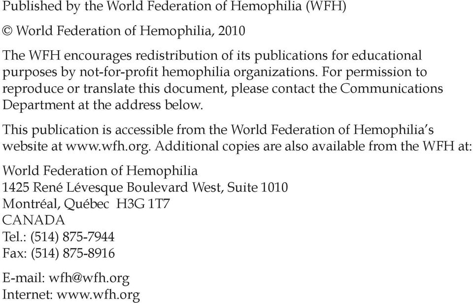 This publication is accessible from the World Federation of Hemophilia s website at www.wfh.org.