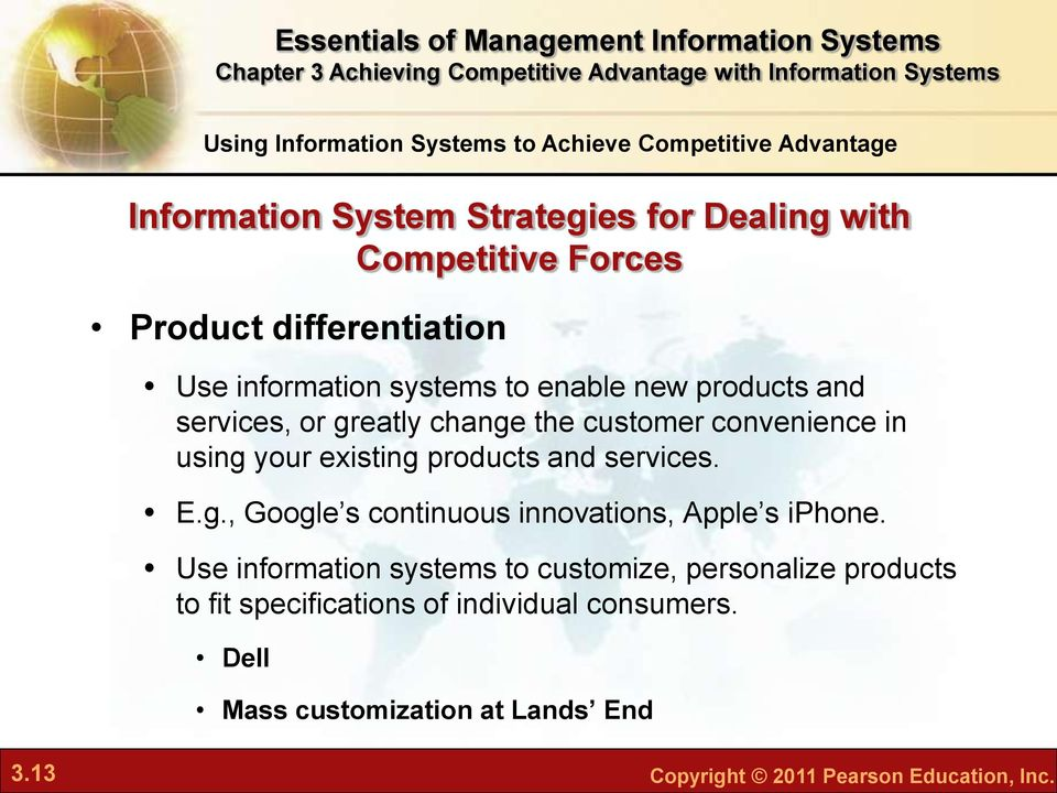 services. E.g., Google s continuous innovations, Apple s iphone.