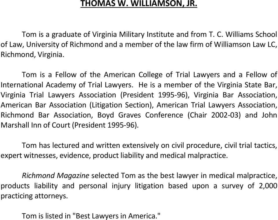Tom is a Fellow of the American College of Trial Lawyers and a Fellow of International Academy of Trial Lawyers.