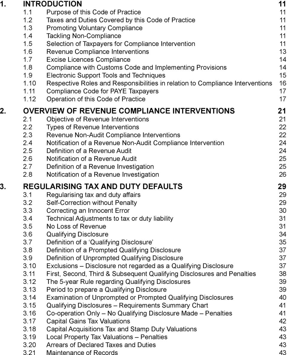 9 Electronic Support Tools and Techniques 15 1.10 Respective Roles and Responsibilities in relation to Compliance Interventions 16 1.11 Compliance Code for PAYE Taxpayers 17 1.