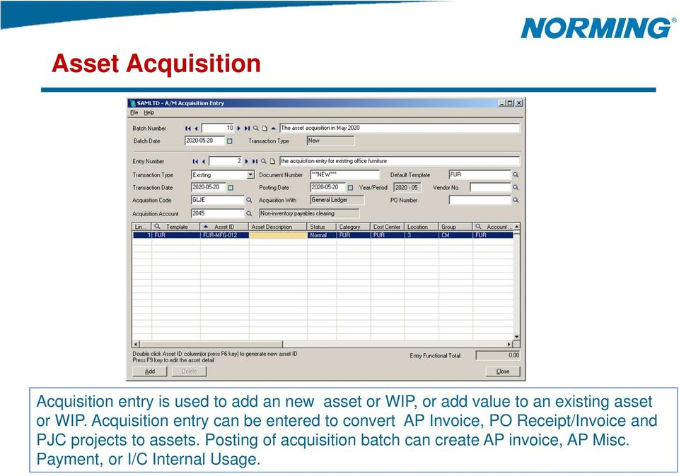 Acquisition entry can be entered to convert AP Invoice, PO Receipt/Invoice