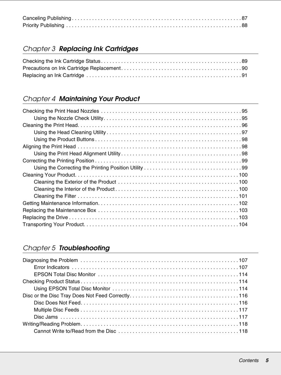 ..................................................... 91 Chapter 4 Maintaining Your Product Checking the Print Head Nozzles.................................................95 Using the Nozzle Check Utility.