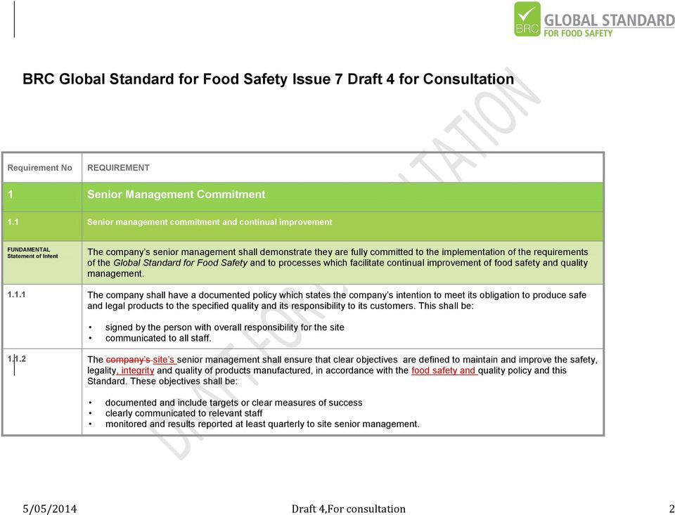 requirements of the Global Standard for Food Safety and to processes which facilitate continual improvement of food safety and quality management. 1.