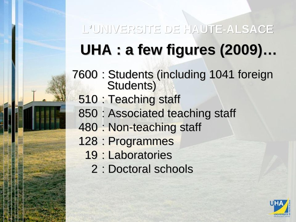 teaching staff 480 : Non-teaching staff 128 : Programmes