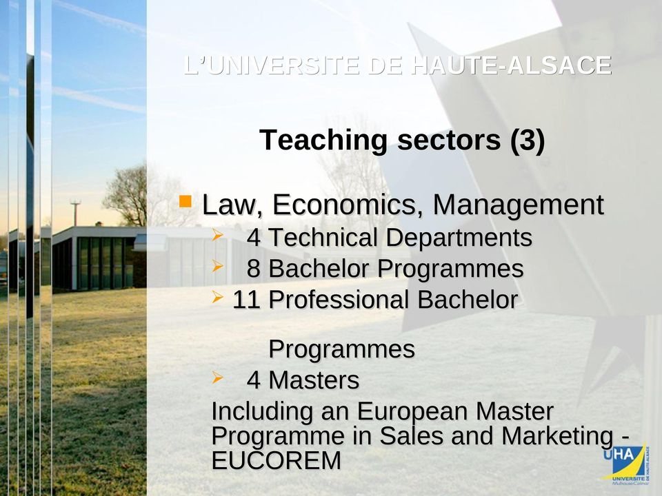 Programmes 11 Professional Bachelor Programmes 4 Masters
