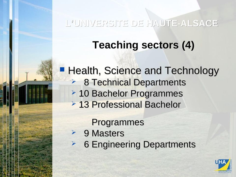 Departments 10 Bachelor Programmes 13 Professional