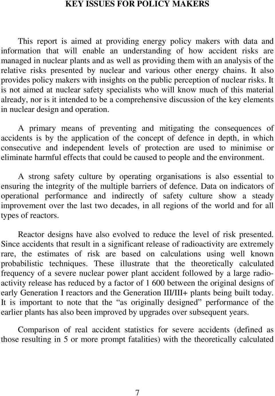 It also provides policy makers with insights on the public perception of nuclear risks.