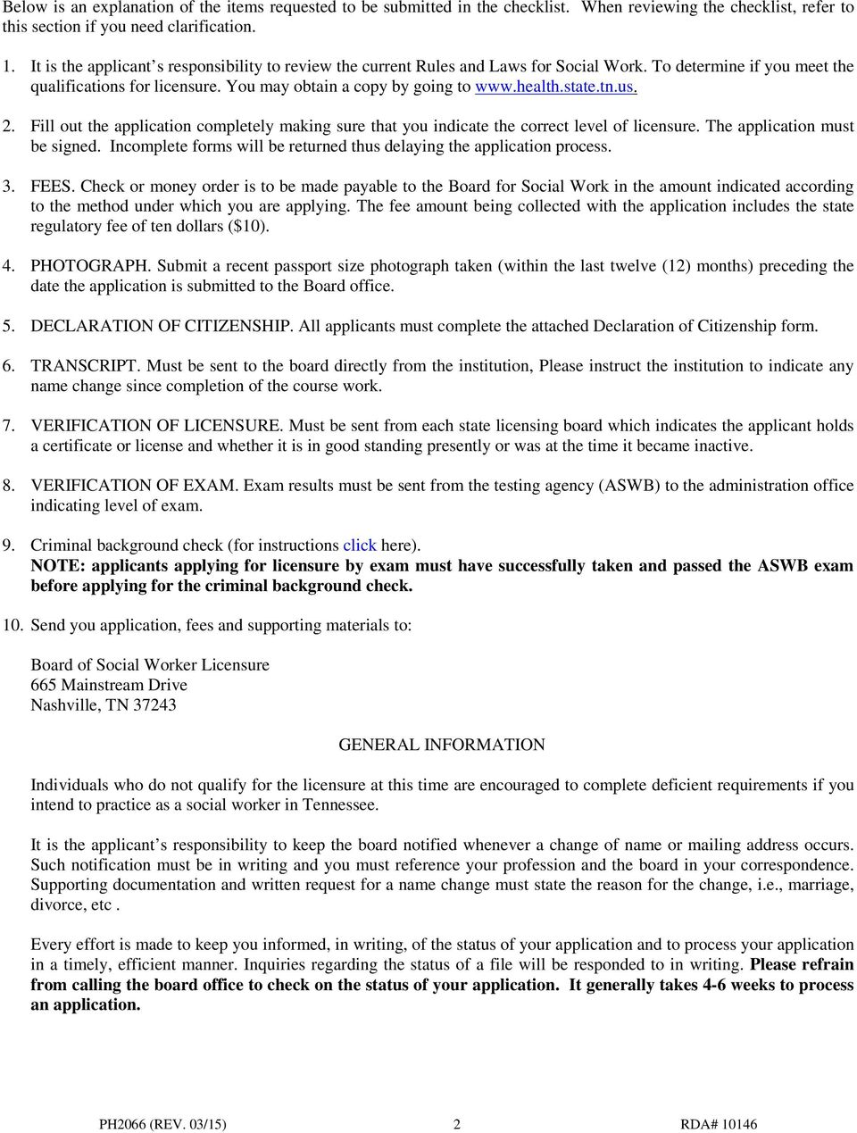 state.tn.us. 2. Fill out the application completely making sure that you indicate the correct level of licensure. The application must be signed.