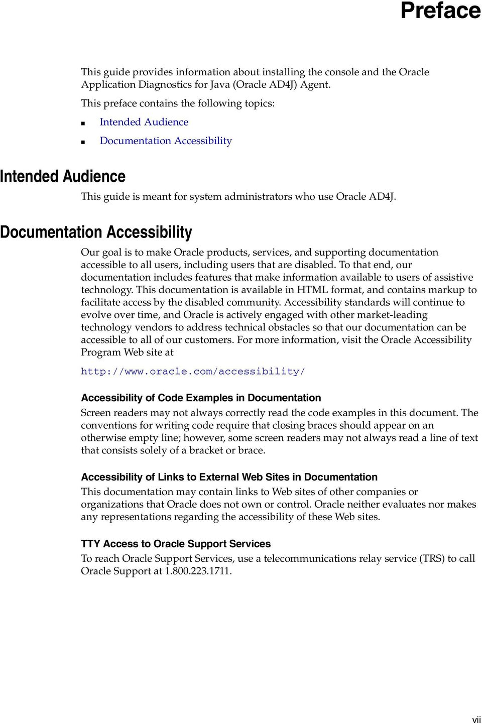 Documentation Accessibility Our goal is to make Oracle products, services, and supporting documentation accessible to all users, including users that are disabled.