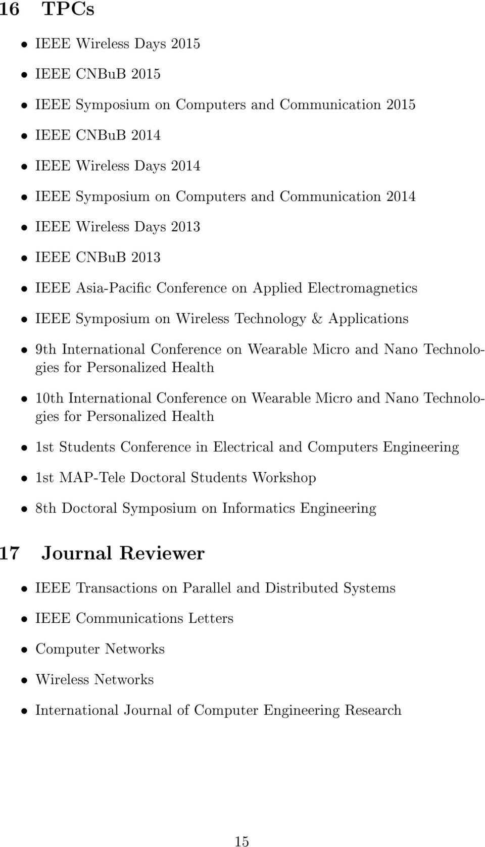 Technologies for Personalized Health 10th International Conference on Wearable Micro and Nano Technologies for Personalized Health 1st Students Conference in Electrical and Computers Engineering 1st