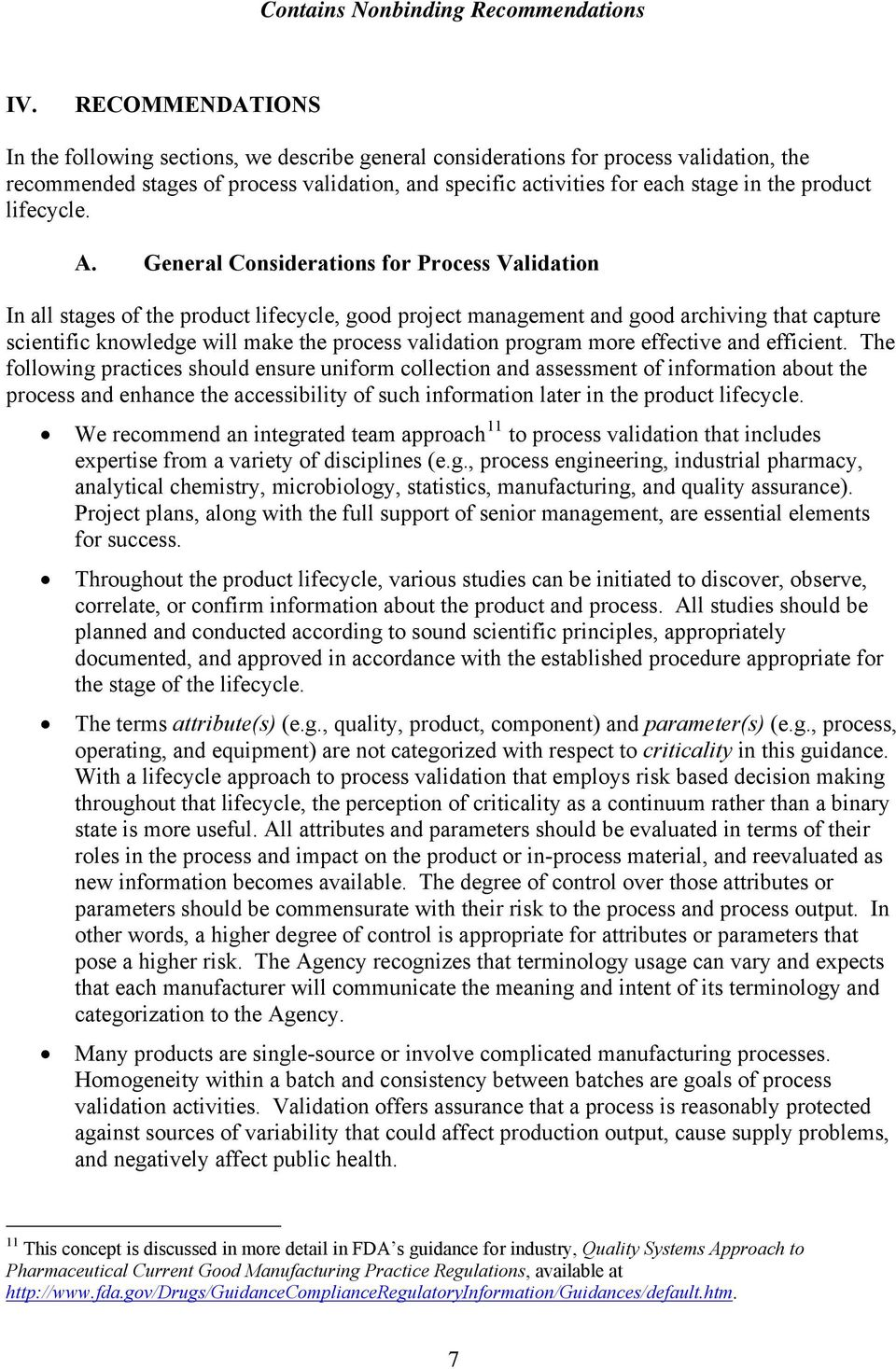 General Considerations for Process Validation In all stages of the product lifecycle, good project management and good archiving that capture scientific knowledge will make the process validation