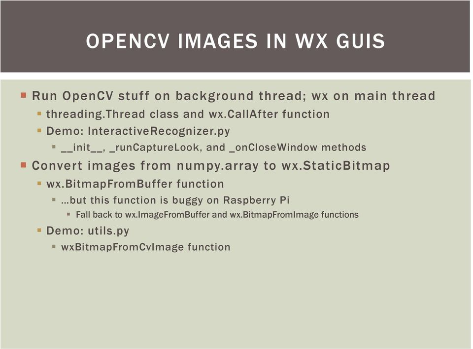 py init, _runcapturelook, and _onclosewindow methods Convert images from numpy.array to wx.staticbitmap wx.