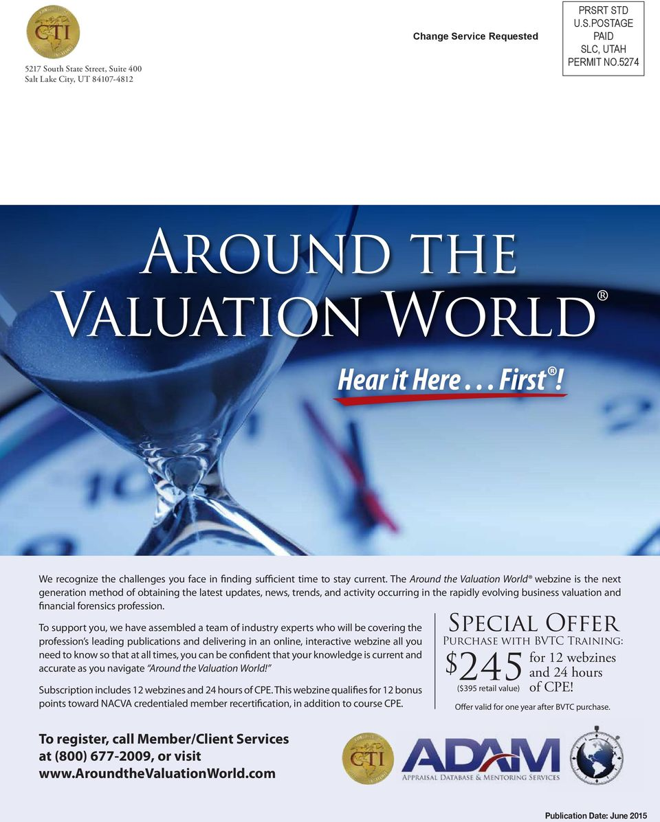 The Around the Valuation World webzine is the next generation method of obtaining the latest updates, news, trends, and activity occurring in the rapidly evolving business valuation and financial