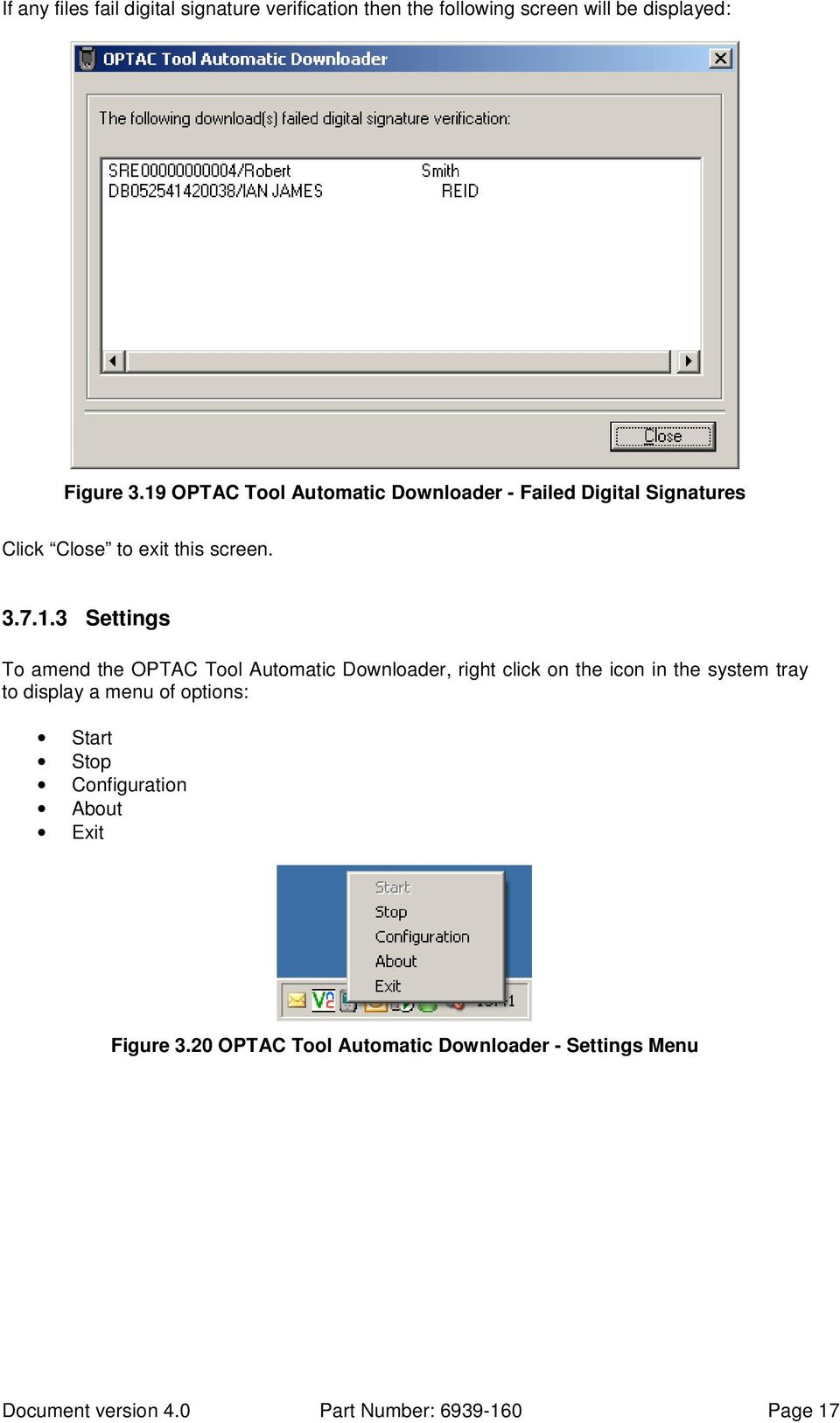 amend the OPTAC Tool Automatic Downloader, right click on the icon in the system tray to display a menu of options: