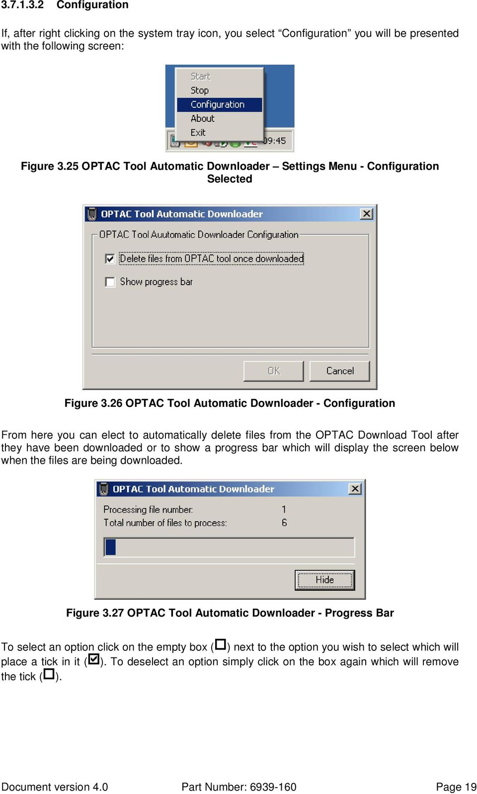 26 OPTAC Tool Automatic Downloader - Configuration From here you can elect to automatically delete files from the OPTAC Download Tool after they have been downloaded or to show a progress bar which