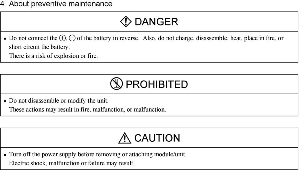 There is a risk of explosion or fire. PROHIBITED Do not disassemble or modify the unit.