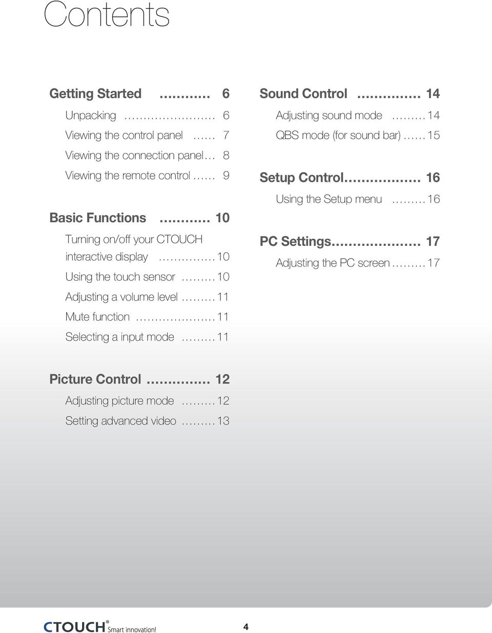 function 11 Selecting a input mode 11 Sound Control 14 Adjusting sound mode 14 QBS mode (for sound bar) 15 Setup Control 16 Using