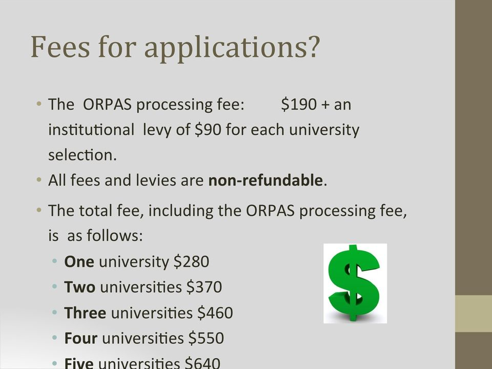 university selec9on. All fees and levies are non-refundable.