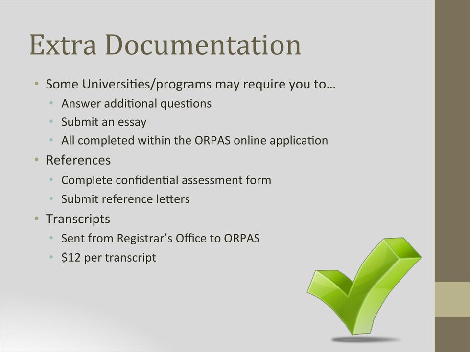 applica9on References Complete confiden9al assessment form Submit