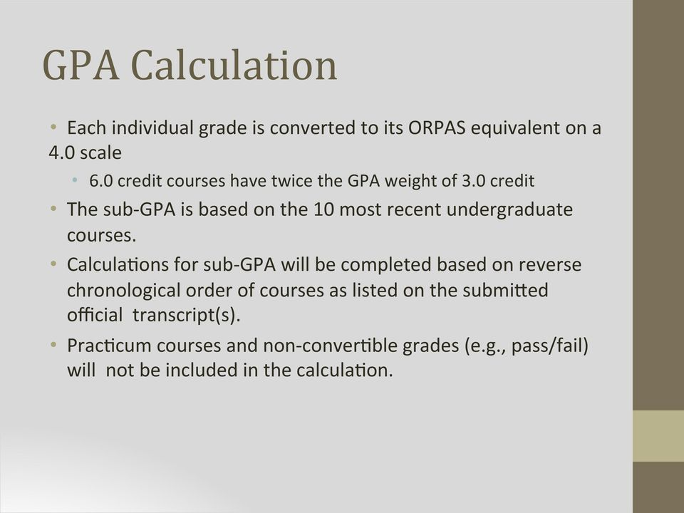 0 credit The sub-gpa is based on the 10 most recent undergraduate courses.
