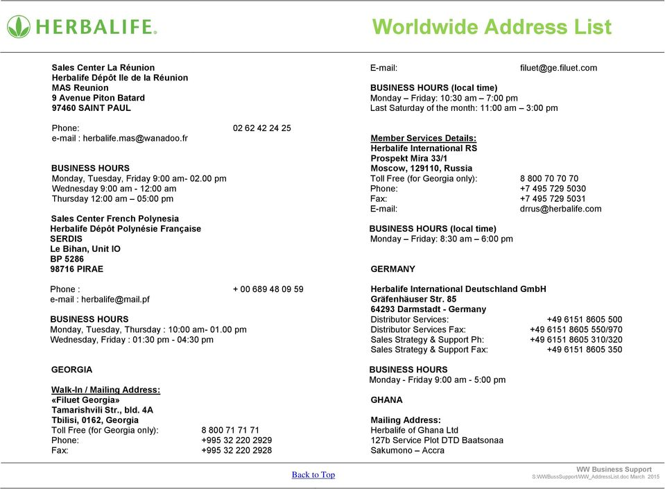 59 e-mail : herbalife@mailpf Monday, Tuesday, Thursday : 10:00 am- 0100 pm Wednesday, Friday : 01:30 pm - 04:30 pm GEORGIA Walk-In / Mailing Address: «Filuet Georgia» Tamarishvili Str, bld 4A