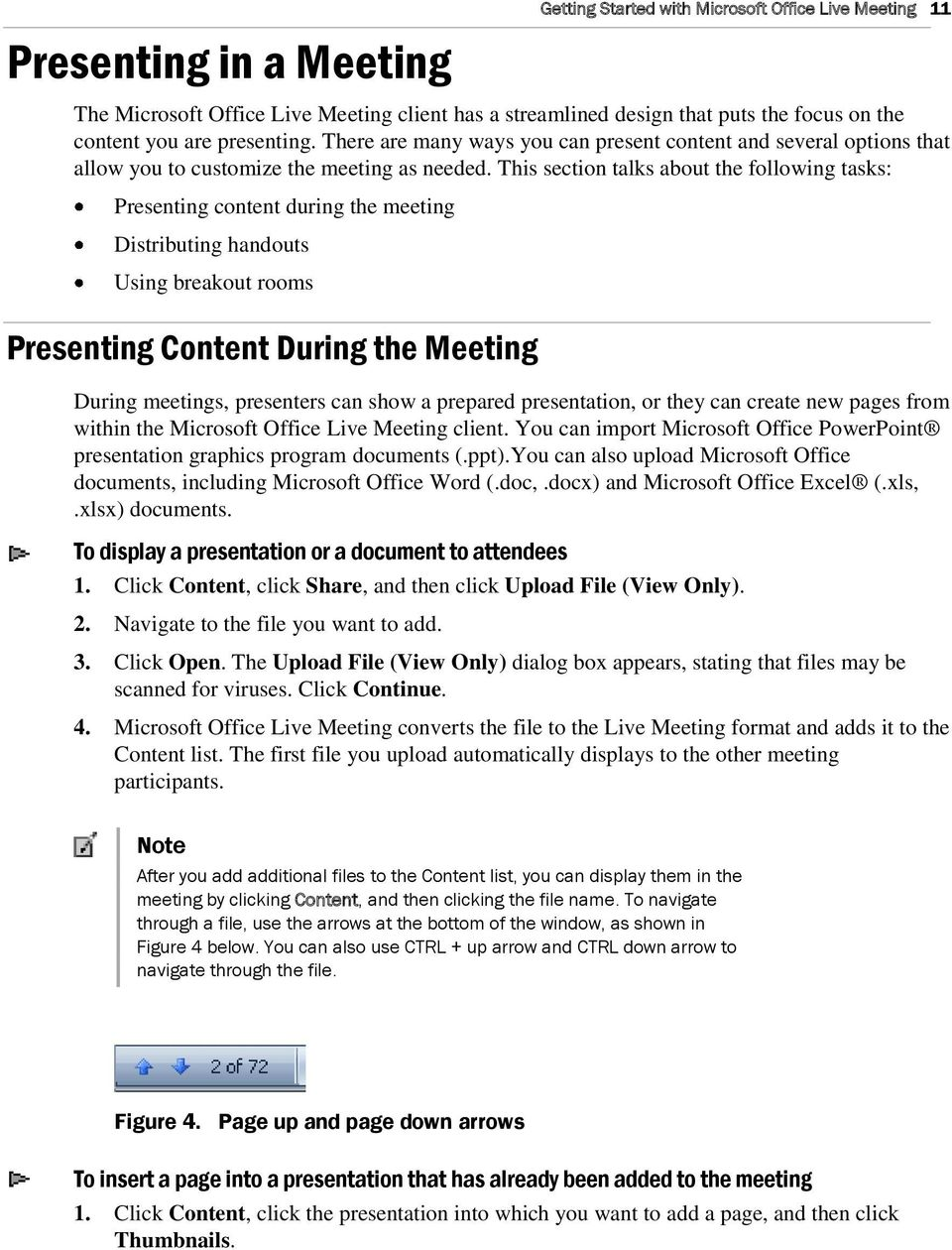 This section talks about the following tasks: Presenting content during the meeting Distributing handouts Using breakout rooms Presenting Content During the Meeting During meetings, presenters can