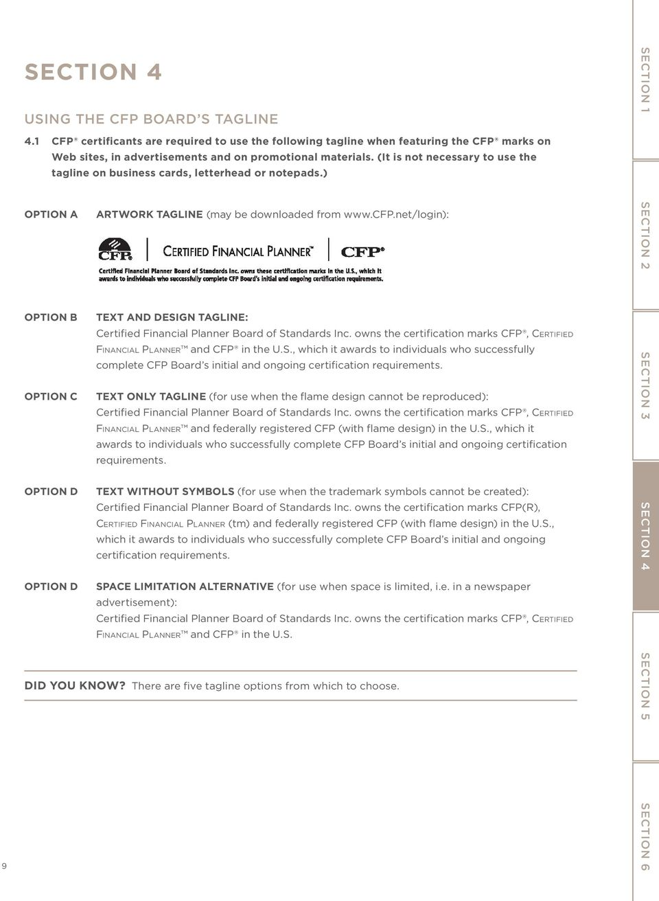 net/login): OPTION B TEXT AND DESIGN TAGLINE: Certified Financial Planner Board of Standards Inc. owns the certification marks CFP, Certified Financial Planner and CFP in the U.S., which it awards to individuals who successfully complete CFP Board s initial and ongoing certification requirements.