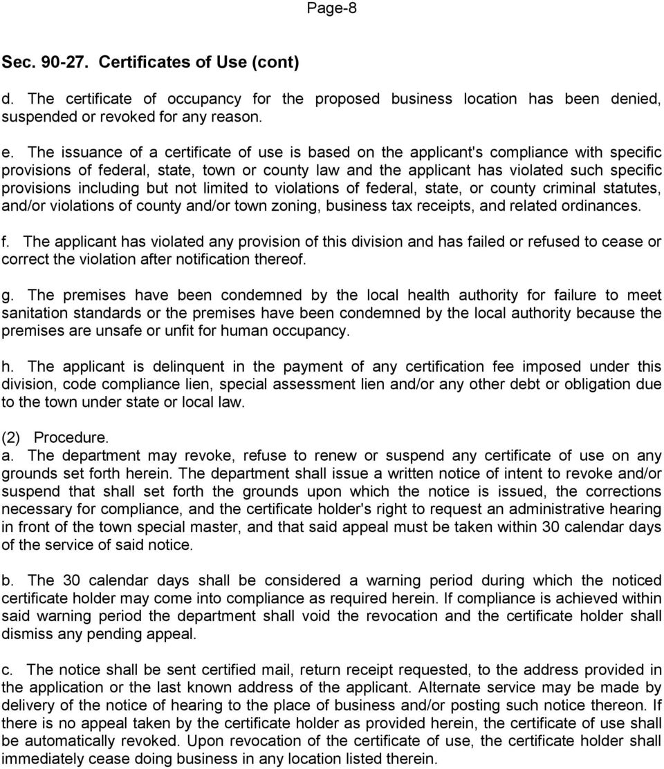 including but not limited to violations of federal, state, or county criminal statutes, and/or violations of county and/or town zoning, business tax receipts, and related ordinances. f. The applicant has violated any provision of this division and has failed or refused to cease or correct the violation after notification thereof.