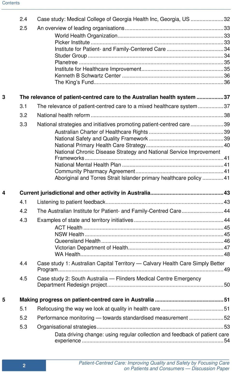 ..36 3 The relevance of patient-centred care to the Australian health system...37 3.1 The relevance of patient-centred care to a mixed healthcare system...37 3.2 National health reform...38 3.