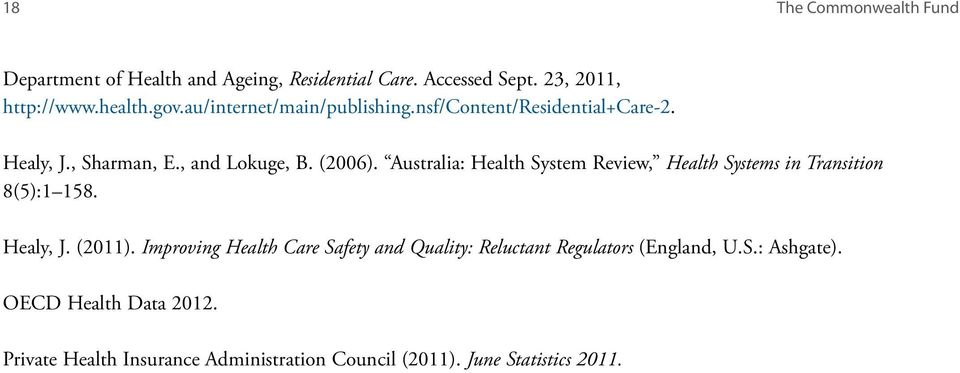 Australia: Health System Review, Health Systems in Transition 8(5):1 158. Healy, J. (2011).