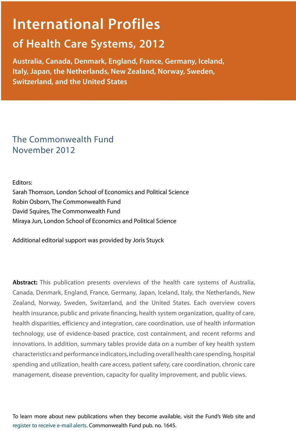 Miraya Jun, London School of Economics and Political Science Additional editorial support was provided by Joris Stuyck Abstract: This publication presents overviews of the health care systems of