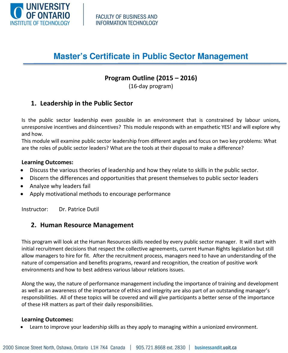 This module will examine public sector leadership from different angles and focus on two key problems: What are the roles of public sector leaders?