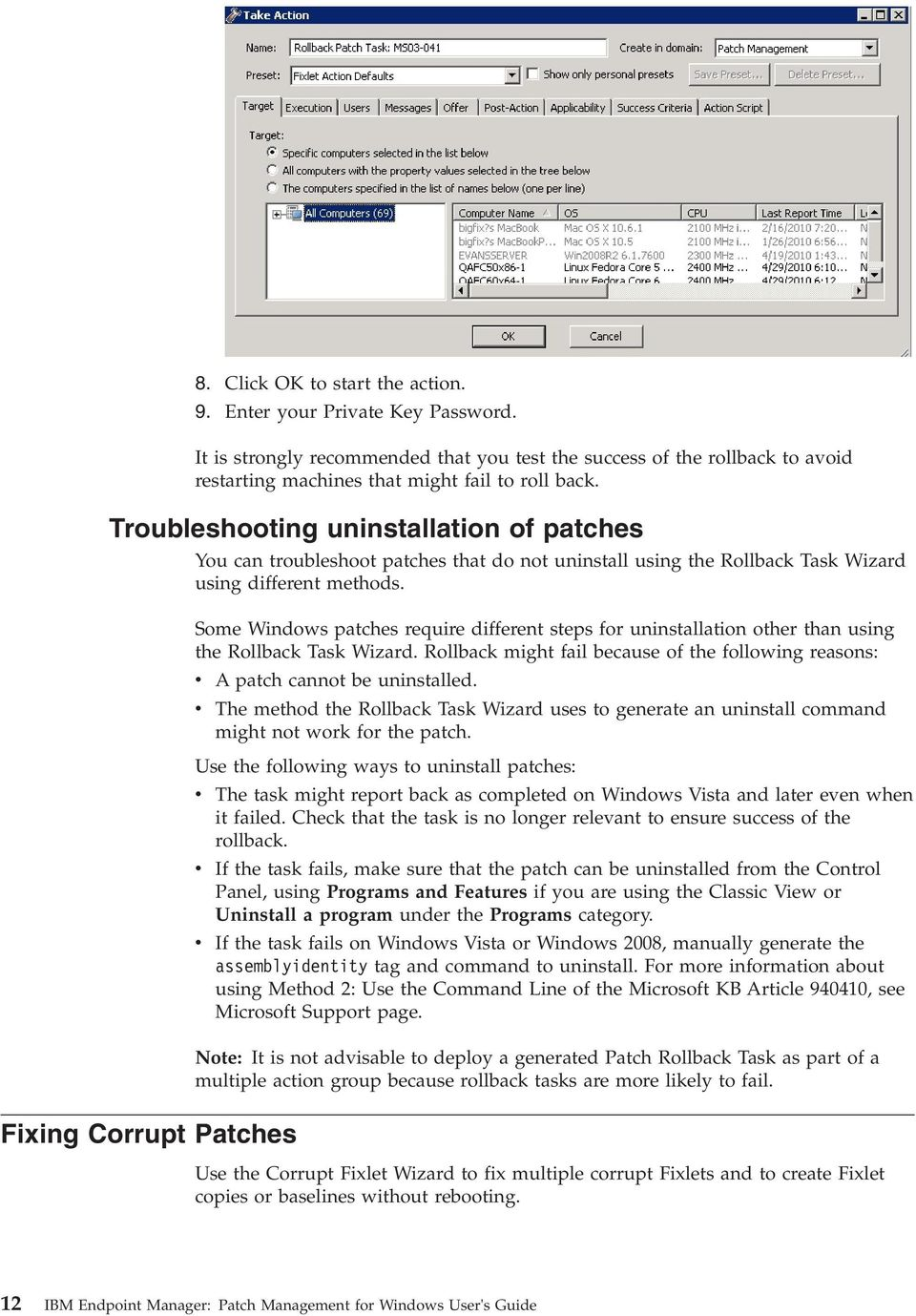 Fixing Corrupt Patches Some Windows patches require different steps for uninstallation other than using the Rollback Task Wizard.