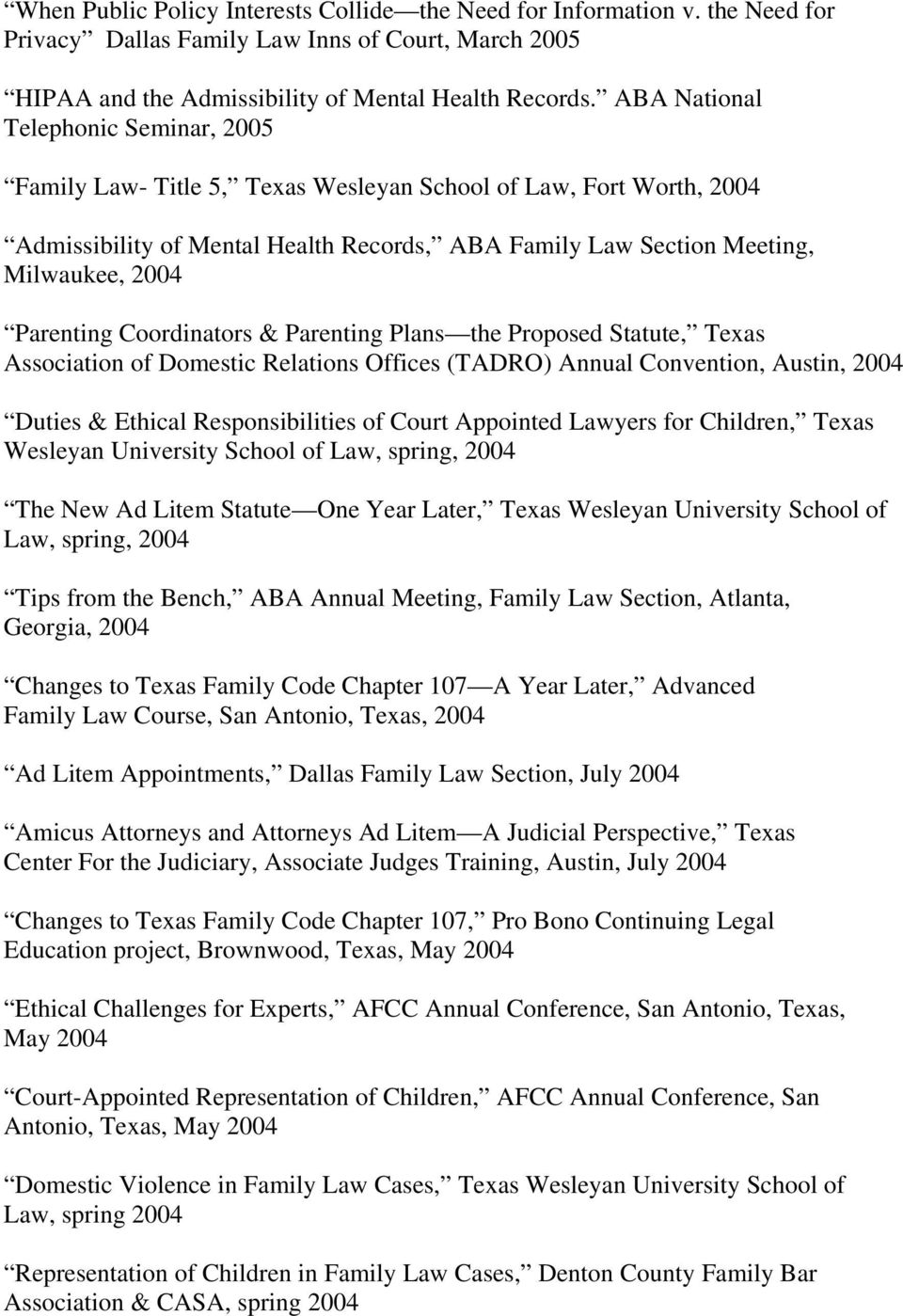 Parenting Coordinators & Parenting Plans the Proposed Statute, Texas Association of Domestic Relations Offices (TADRO) Annual Convention, Austin, 2004 Duties & Ethical Responsibilities of Court
