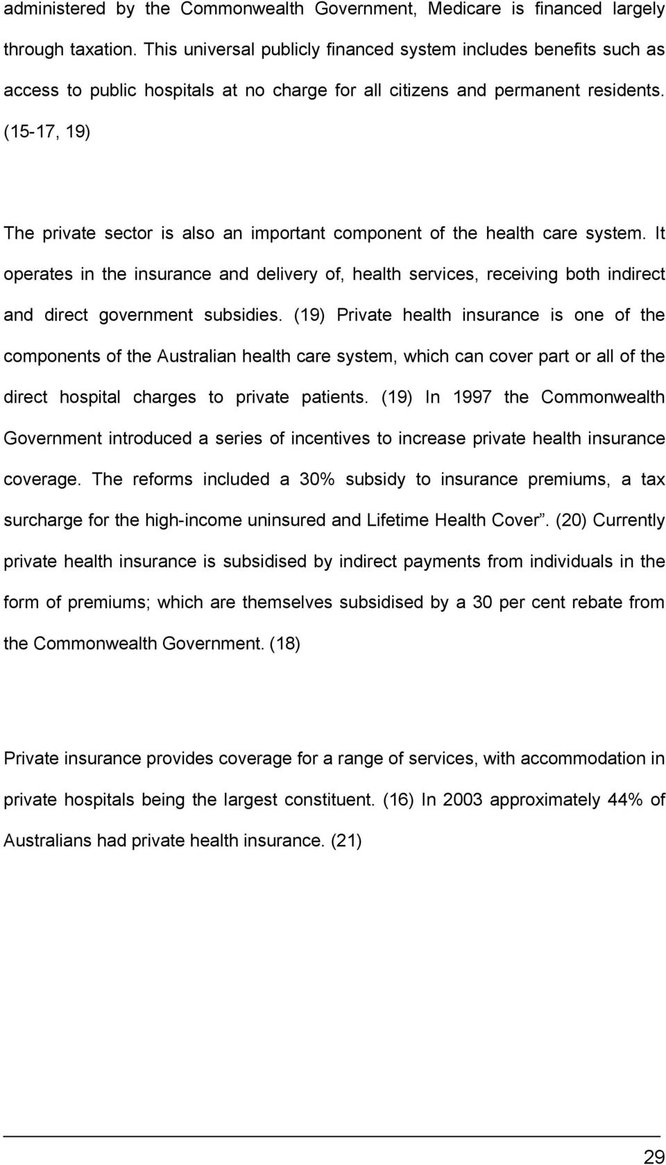 (15-17, 19) The private sector is also an important component of the health care system.