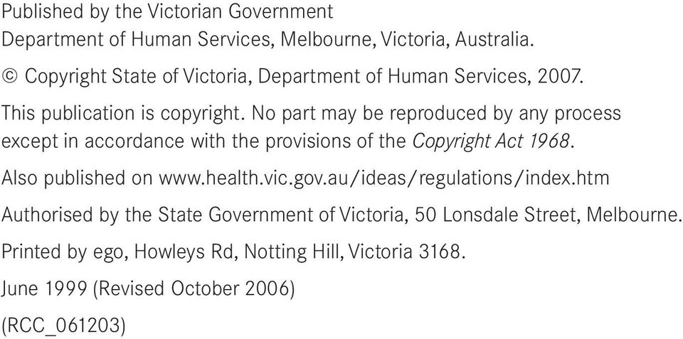No part may be reproduced by any process except in accordance with the provisions of the Copyright Act 1968. Also published on www.health.vic.gov.