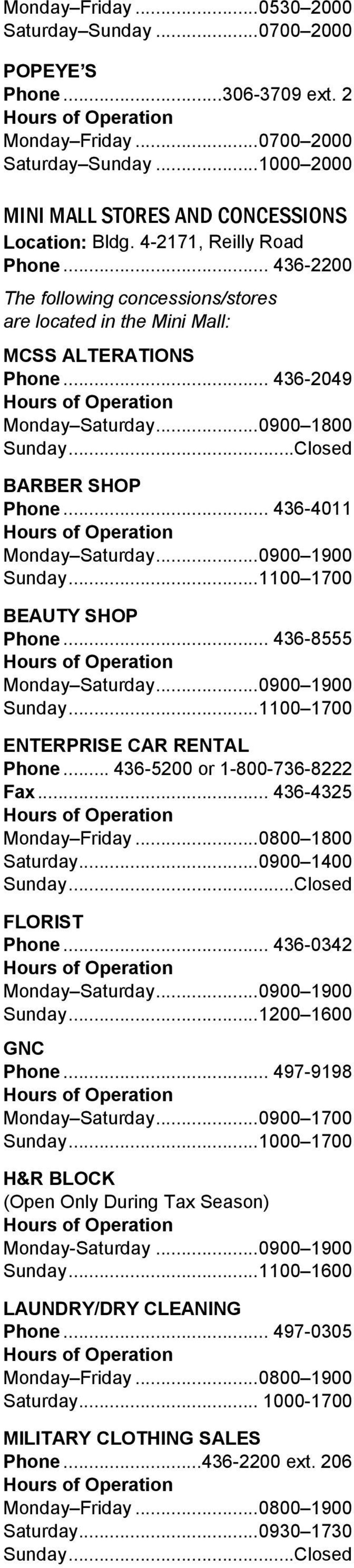 .. 436-4011 Monday Saturday... 0900 1900 Sunday... 1100 1700 BEAUTY SHOP Phone... 436-8555 Monday Saturday... 0900 1900 Sunday... 1100 1700 ENTERPRISE CAR RENTAL Phone... 436-5200 or 1-800-736-8222 Fax.